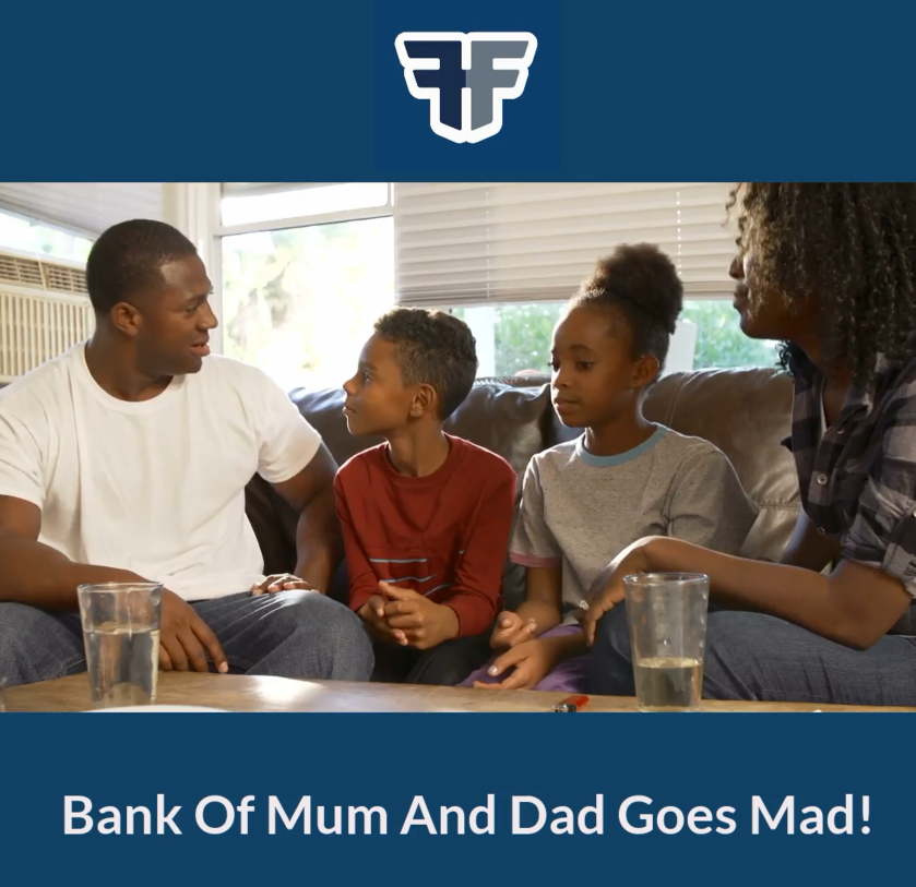 Bank of Mum and Dad goes – err mad!