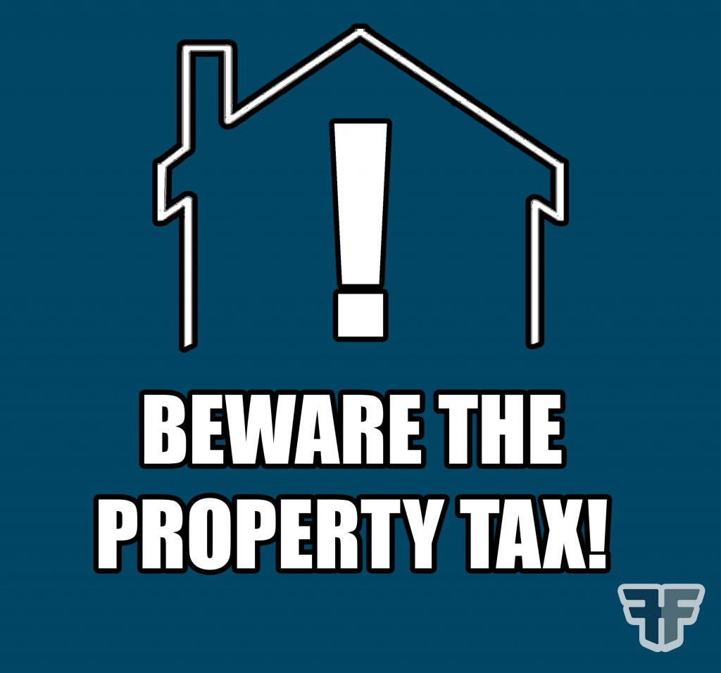 Beware the Property Tax!