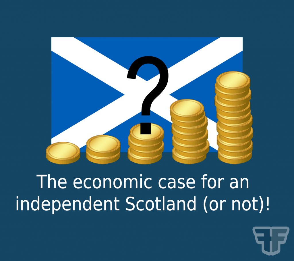 The economic case for an independent Scotland (or not)!